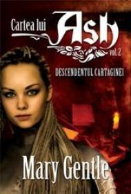 Cartea lui Ash vol II. Descendentul cartaginei - Mary Gentle