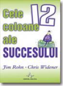 Cele 12 coloane ale succesului - Jim Rohn, Chris Widener