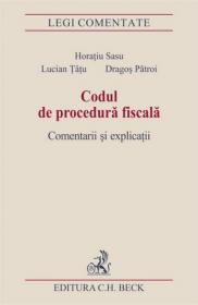 Codul de procedura fiscala. Comentarii si explicatii - Tatu Lucian , Sasu Horatiu , Patroi Dragos