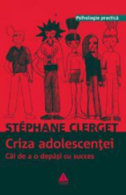 Criza adolescentei - Dr Stephane Clerget