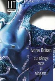 Cu sange rece si albastru - Ivona Boitan