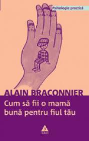 Cum sa fii o mama buna pentru fiul tau - Alain Braconnier