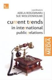 Current trends in international public relations - Adela Rogojinaru Sue Wolstenholme
