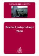 Curtea de Apel Constanta. Buletinul jurisprudentei 2006 - Curtea de Apel Constanta