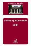 Curtea de Apel Pitesti. Buletinul jurisprudentei 2006 - Curtea de Apel Pitesti