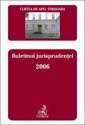 Curtea de Apel Timisoara. Buletinul jurisprudentei 2006 - Curtea de Apel Timisoara