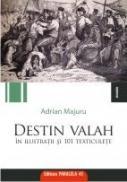 DESTIN VALAH IN ILUSTRATII SI 101 TEXTICULETE - MAJURU, Adrian