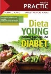 DIETA YOUNG PENTRU BOLNAVII DE DIABET - YOUNG, Shelley Redford ; O`YOUNG, Robert