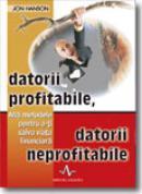 Datorii profitabile, datorii neprofitabile - Jon Hanson