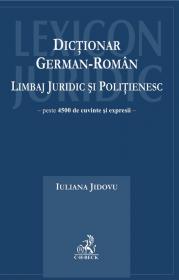 Dictionar german-roman. Limbaj juridic si politienesc - Jidovu Iuliana