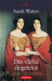 Din virful degetelor - Sarah Waters