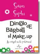 Dincolo de barbati si make-Up - Seven Suphi