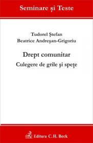 Drept comunitar. Culegere de grile si spete - Andresan-Grigoriu Beatrice , Stefan Tudorel