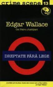 Dreptate fara lege (crime scene 13) - Edgar Wallace