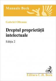 Dreptul proprietatii intelectuale. Editia 2 - Olteanu Gabriel