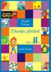 EDUCATIE PLASTICA - clasa II - CODREANU, Daniela