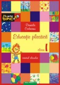 EDUCATIE PLASTICA - clasa I - CODREANU, Daniela