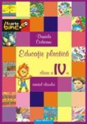 EDUCATIE PLASTICA - clasa a IV-a - CODREANU, Daniela