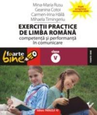 EXERCITII PRACTICE DE LIMBA ROMANA. Competenta si performanta in comunicare - clasa a V-a - TIMINGERIU, Mihaela ; HAILA, Irina-Carmen ; COTOI, Geanina ; RUSU, Mina-Maria