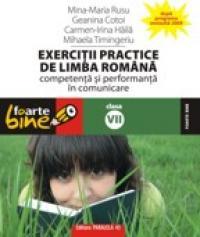 EXERCITII PRACTICE DE LIMBA ROMANA. Competenta si performanta in comunicare - clasa a VII-a - TIMINGERIU, Mihaela ; HAILA, Irina-Carmen ; COTOI, Geanina ; RUSU, Mina-Maria