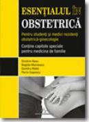Esentialul in obstetrica - Dimitrie Nanu, Bogdan Marinescu, Dumitru Matei, Florin Is.. .