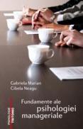 Fundamente ale psihologiei manageriale - Gabriela Marian Cibela Neagu