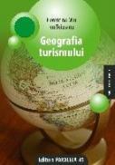 GEOGRAFIA TURISMULUI - TEIUSANU, Ion ; MIU, Florentina