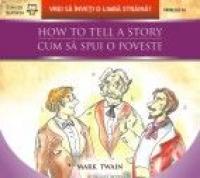 HOW TO TELL A STORY / CUM SA SPUI O POVESTE - DOYLE, Arthur Conan