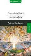 ILLUMINATIONS / ILUMINATIILE - RIMBAUD, Arthur