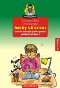 INVAT SA SCRIU. CAIET DE EXERCITII GRAFICE PENTRU GRADINITA SI CLASA I - MIRESAN, Emil ; MILEA, Cornelia
