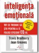 Inteligenta emotionala - Travis Bradberry, Jean Greaves