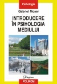 Introducere in psihologia mediului - Gabriel Moser