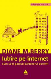Iubire pe internet. Cum sa-ti gasesti partenerul potrivit - Diane M. Berry