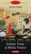 Johnny Panic si Biblia Viselor - Sylvia Plath