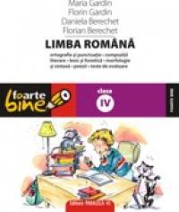LIMBA ROMANA. CLASA A IV-A - GARDIN, Maria ; GARDIN, Florin ; BERECHET, Daniela ; BERECHET, Florian
