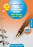 LIMBA SI LITERATURA ROMANA. MODELE DE SUBIECTE PENTRU TEZA UNICA, CLASA A VIII-A, SEMESTRUL II - PARAIPAN, Luminita ; ROMAN, Anca Davidoiu