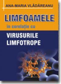 Limfoamele in corelatie cu VIrusurile limfotrope - Ana-maria Vladareanu