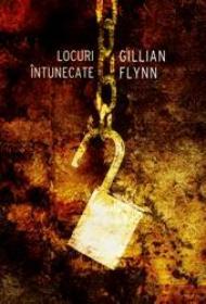 Locuri intunecate - Gillian Flynn