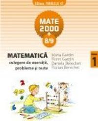 MATEMATICA. CULEGERE DE EXERCITII, PROBLEME SI TESTE. CLASA I. ANUL SCOLAR 2008-2009 - GARDIN, Florin ; GARDIN, Maria ; BERECHET, Florian ; BERECHET, Daniela