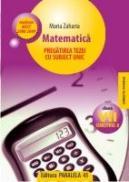 MATEMATICA. PREGATIREA TEZEI CU SUBIECT UNIC. CLASA A VII-A, SEMESTRUL II. CONFORM M.Ed.C.T 2008-2009 - ZAHARIA, Maria