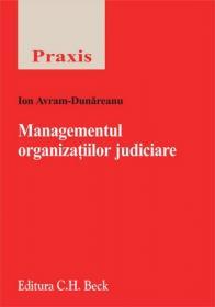 Managementul organizatiilor judiciare - Avram Dunareanu Ion