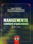Managementul schimbarii organizationale, editia a III-a - Eugen Burdus , Gheorghita Caprarescu , Armenia Androniceanu