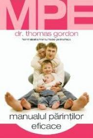 Manualul parintilor eficace - DR. Thomas Gordon