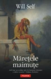Maretele maimute - Will Self