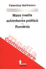 Mass media si schimbarea politica in Romania - Valentina Marinescu