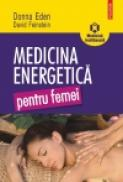 Medicina energetica pentru femei - Donna Eden, David Feinstein