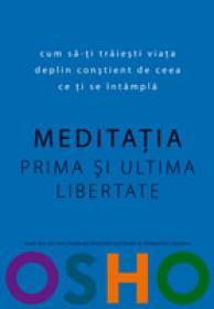Meditatia - Prima si ultima libertate - Paul Stewart, Chriss Riddell