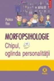 Morfopsihologie. Chipul, oglinda personalitatii - Patrice Ras