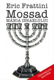 Mossad - Mania Israelului - Eric Frattini
