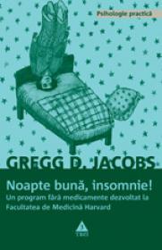 Noapte buna, insomnie! Un program fara medicamente dezvoltat la Facultatea de Medicina Harvard - Gregg D. Jacobs